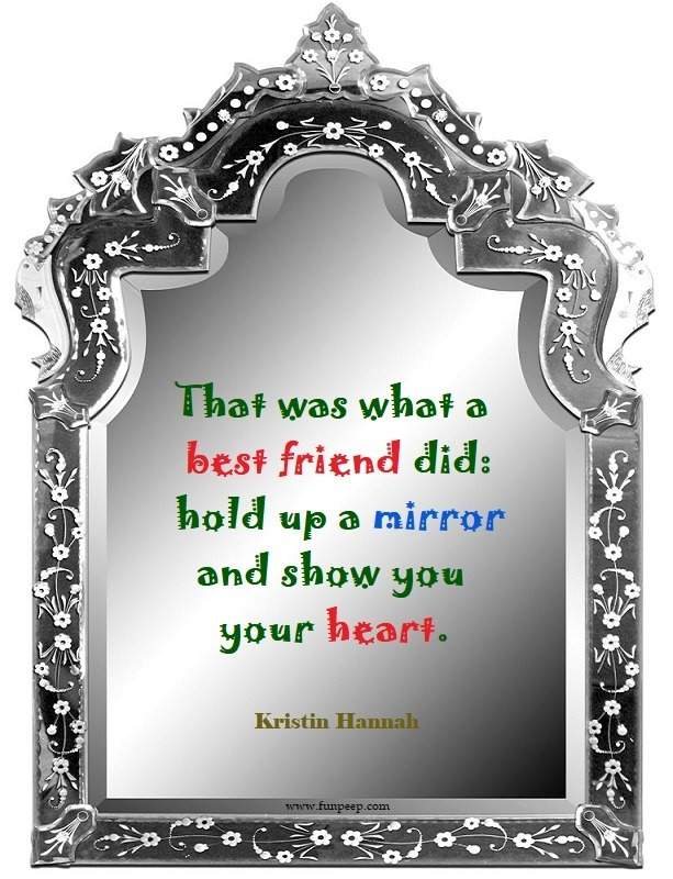 Friends hold up a mirror Best Friend quote