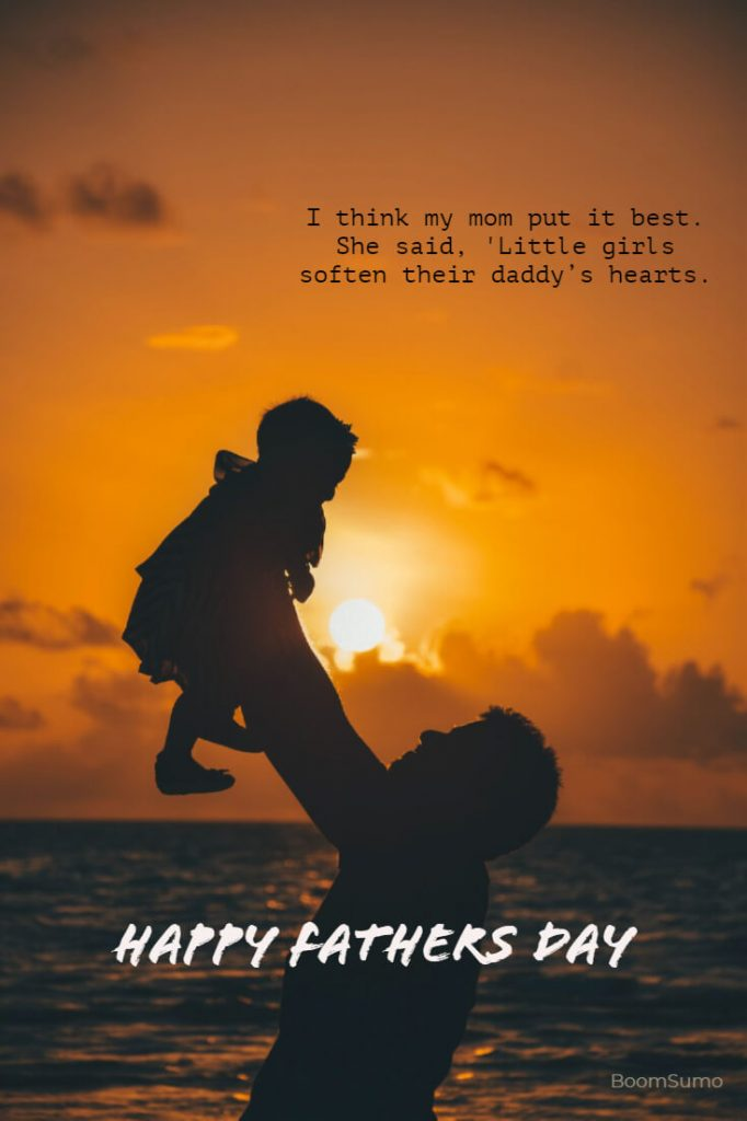 Girls soften their daddy's hearts. Fathers Day Quotes