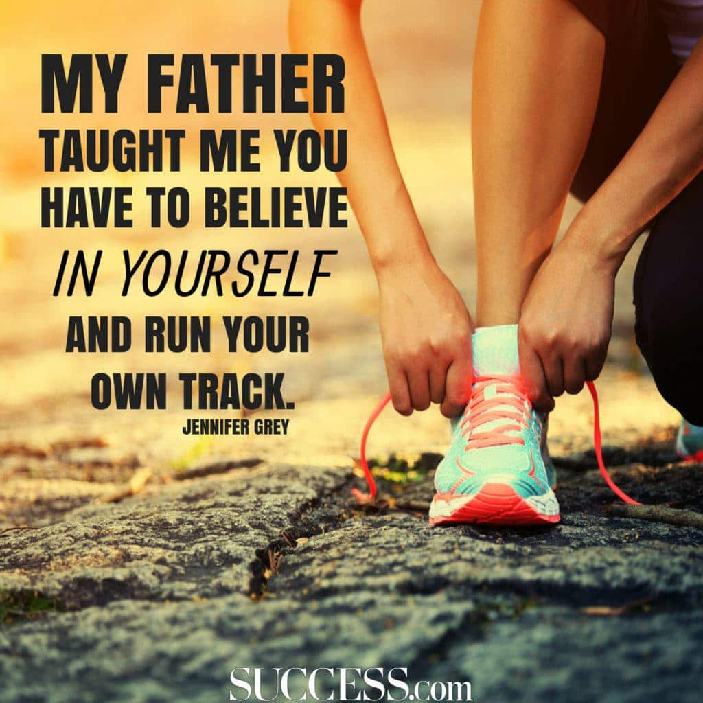 Believe in yourself - Fathers Day Quotes