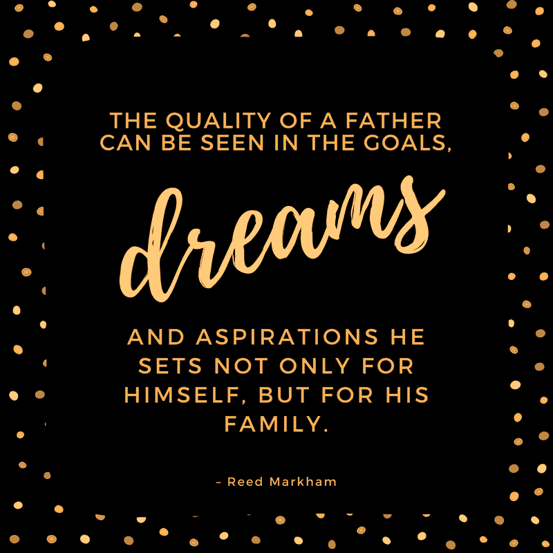 Reed Markham Quote Fathers Day Quotes