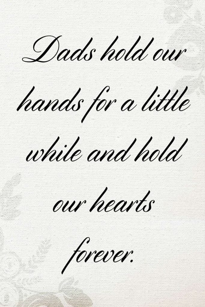 Dad hold our hearts forever - Fathers Day Quotes